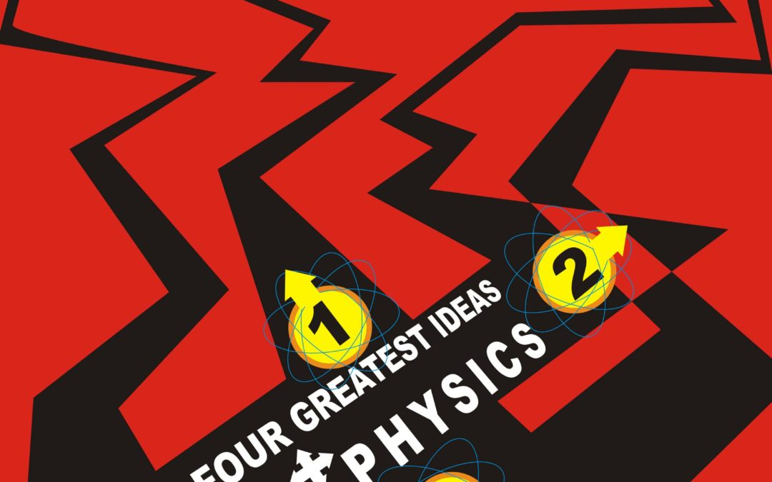 The Four Greatest Ideas in Physics