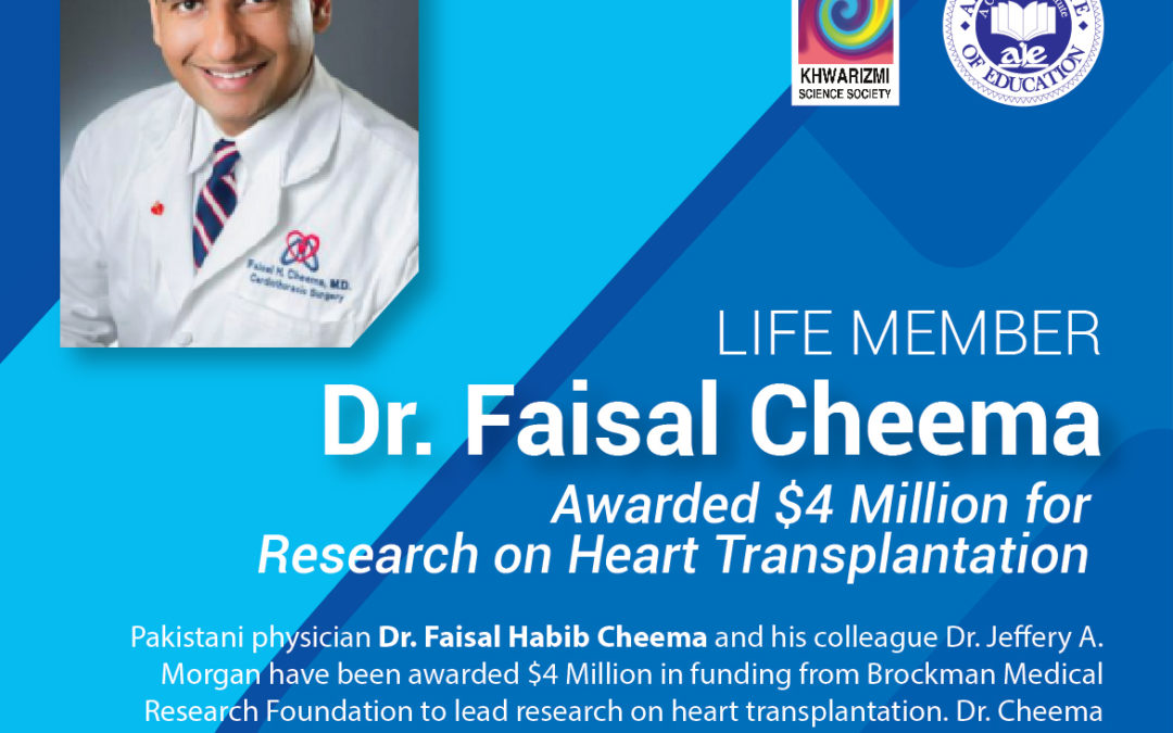 Life Member Dr. Faisal Cheema Awarded $4 Million for Research on Heart Transplantation