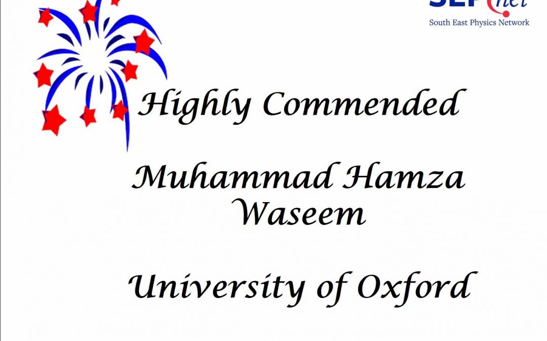 Muhammad Hamza Waseem gets Highly Commended in SEPnet Public Engagement Awards
